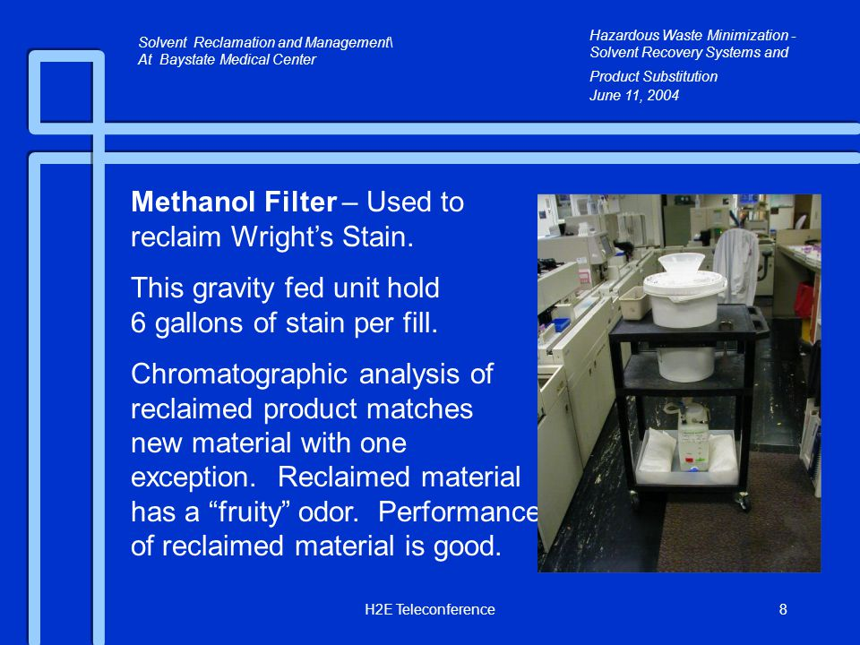 H2E Teleconference8 Methanol Filter – Used to reclaim Wright's Stain.