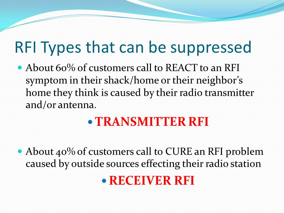 Problem Isolation Source (transmitter or antenna ) – Path – Victim Clean up your transmitter/shack first using techniques already discussed Assess Neighbor's Problem Faulty device (device acting as receiver when not designed to be a radio receiver – e.g.