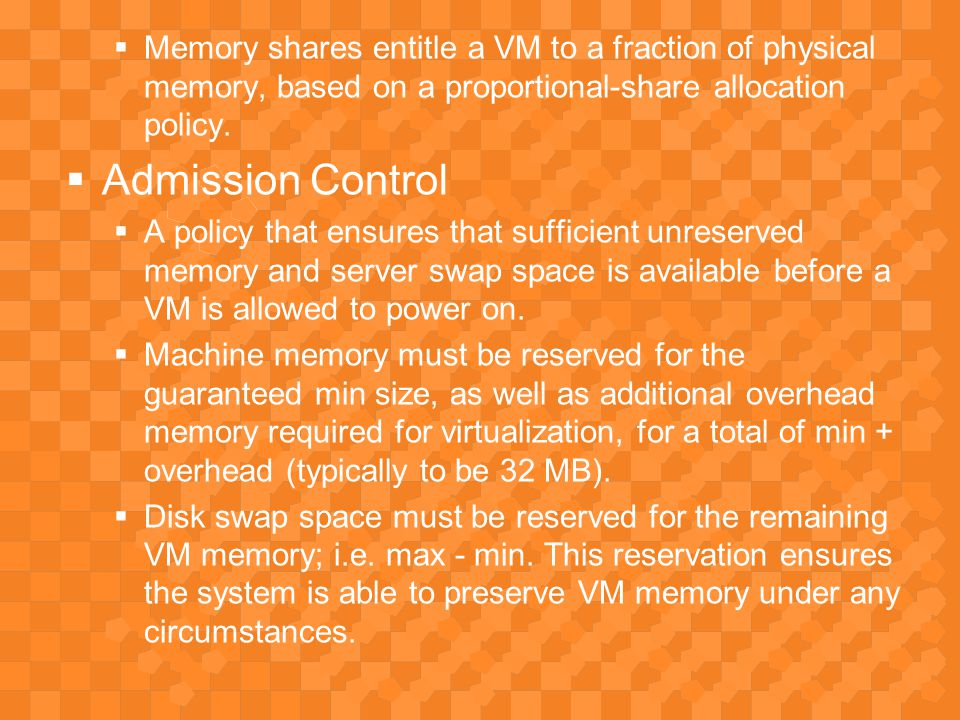  Memory shares entitle a VM to a fraction of physical memory, based on a proportional-share allocation policy.