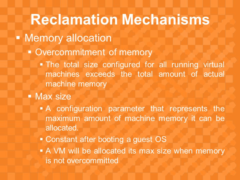 Page Replacement Issues  When memory is overcommitted, ESX Server must employ some mechanism to reclaim space from one or more virtual machines.