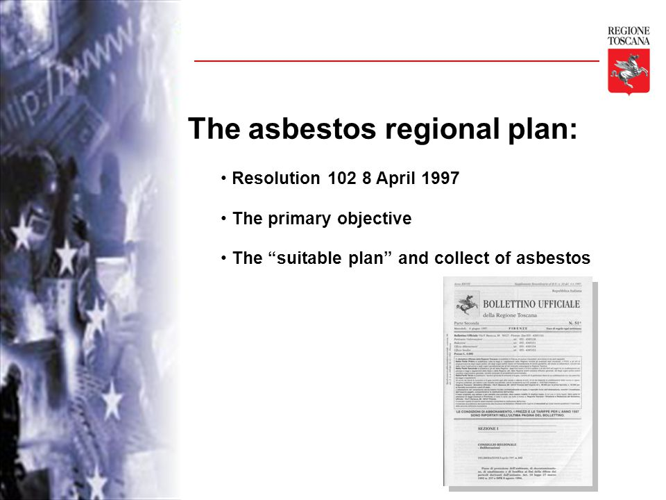 The asbestos regional plan: Resolution 102 8 April 1997 The primary objective The suitable plan and collect of asbestos