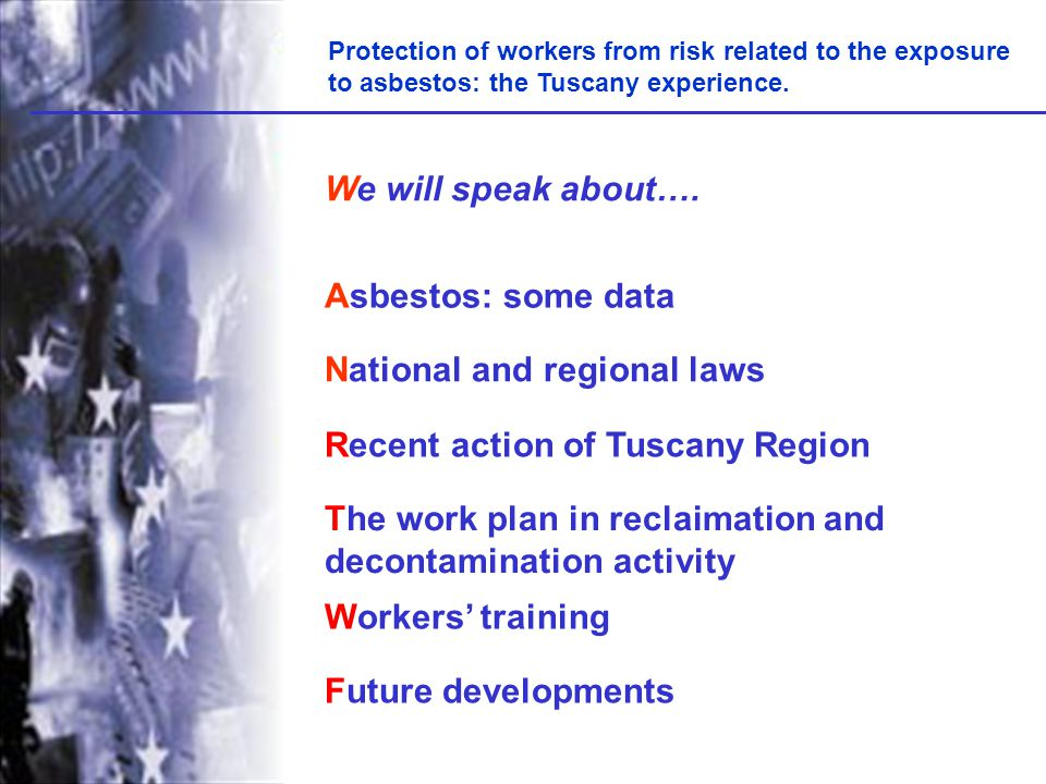 Protection of workers from risk related to the exposure to asbestos: the Tuscany experience.
