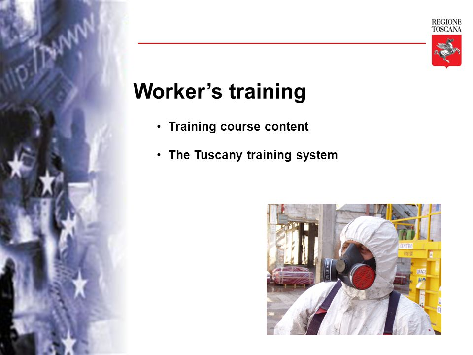 Worker's training Training course content The Tuscany training system