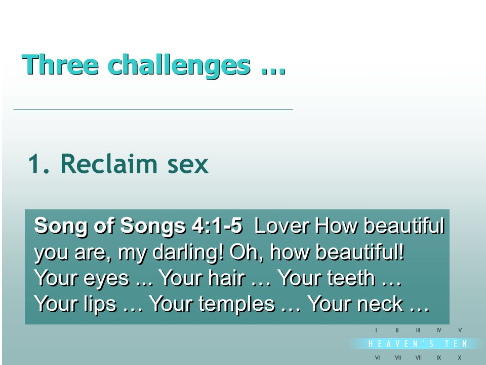 divine 1. Reclaim sex Song of Songs 4:1-5 Lover How beautiful you are, my darling.