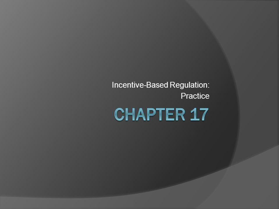 Incentive-Based Regulation: Practice