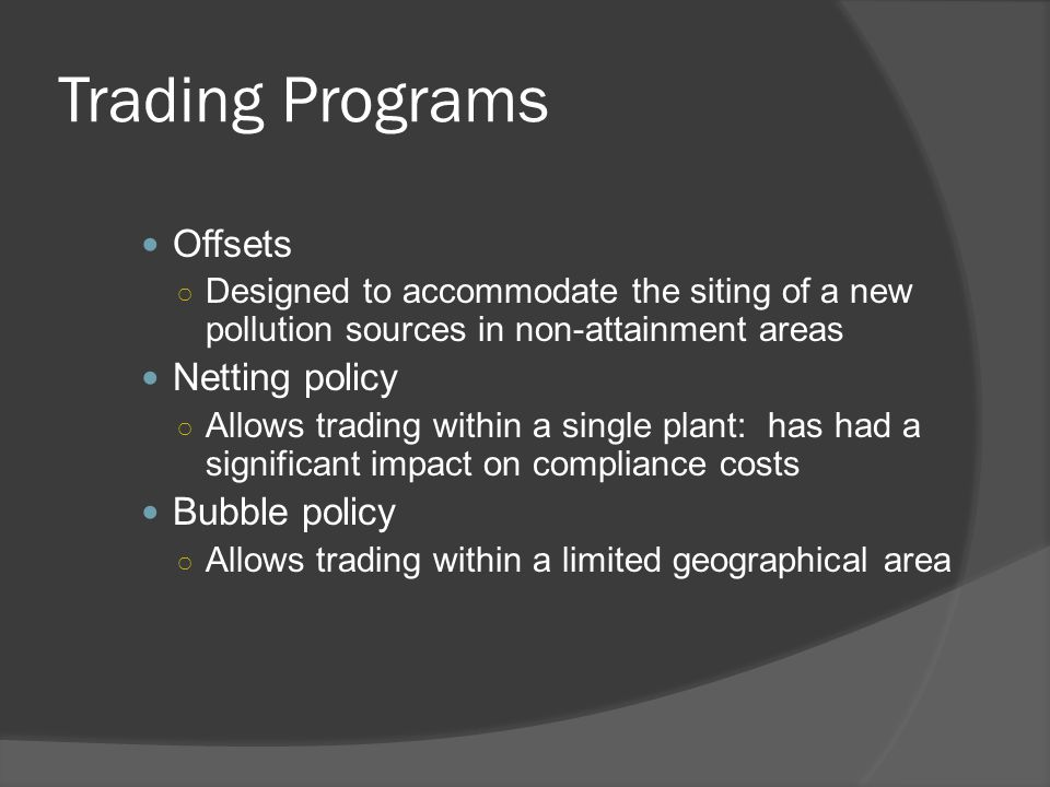 Problems with the Bubble Program Thin markets greatly reduced the effectiveness of emissions trading Hot-spot problem with non-uniformly mixed pollutants Increased transaction costs under the bubble program
