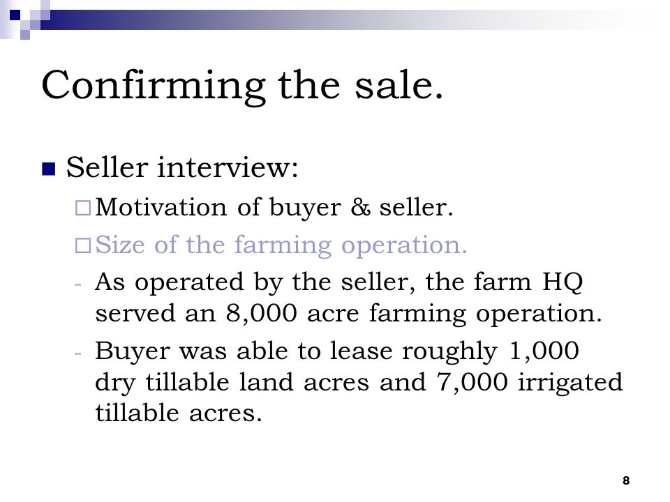 9 Confirming the sale.Seller interview:  Motivation of buyer & seller.