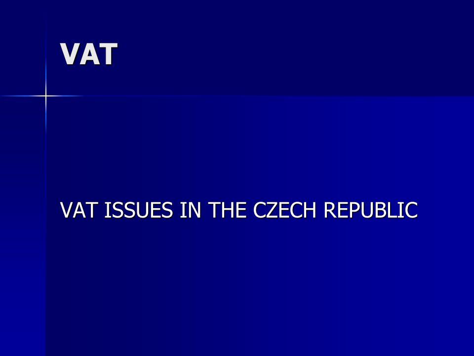 VAT VAT ISSUES IN THE CZECH REPUBLIC