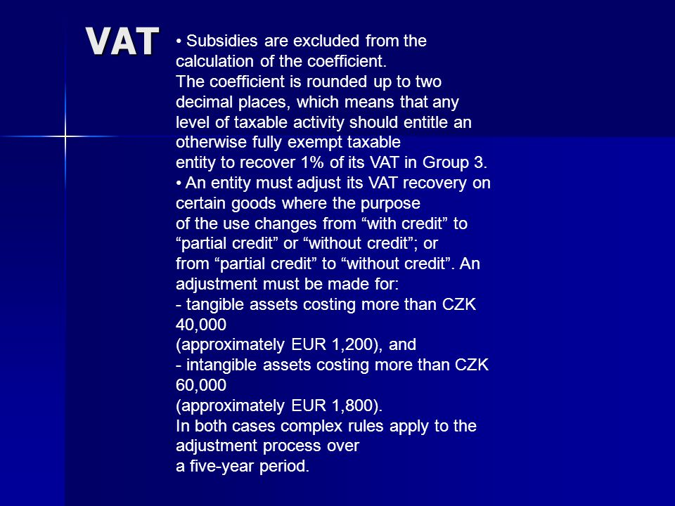 VAT Subsidies are excluded from the calculation of the coefficient.