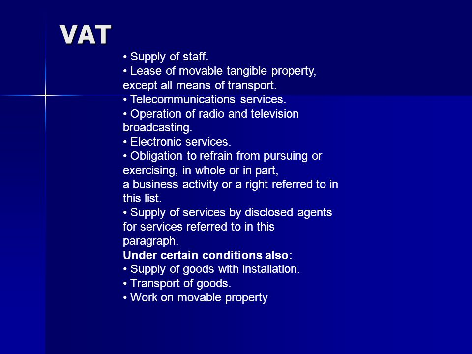 VAT Supply of staff. Lease of movable tangible property, except all means of transport.