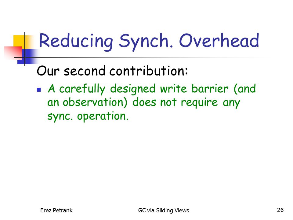 Erez PetrankGC via Sliding Views26 Reducing Synch.