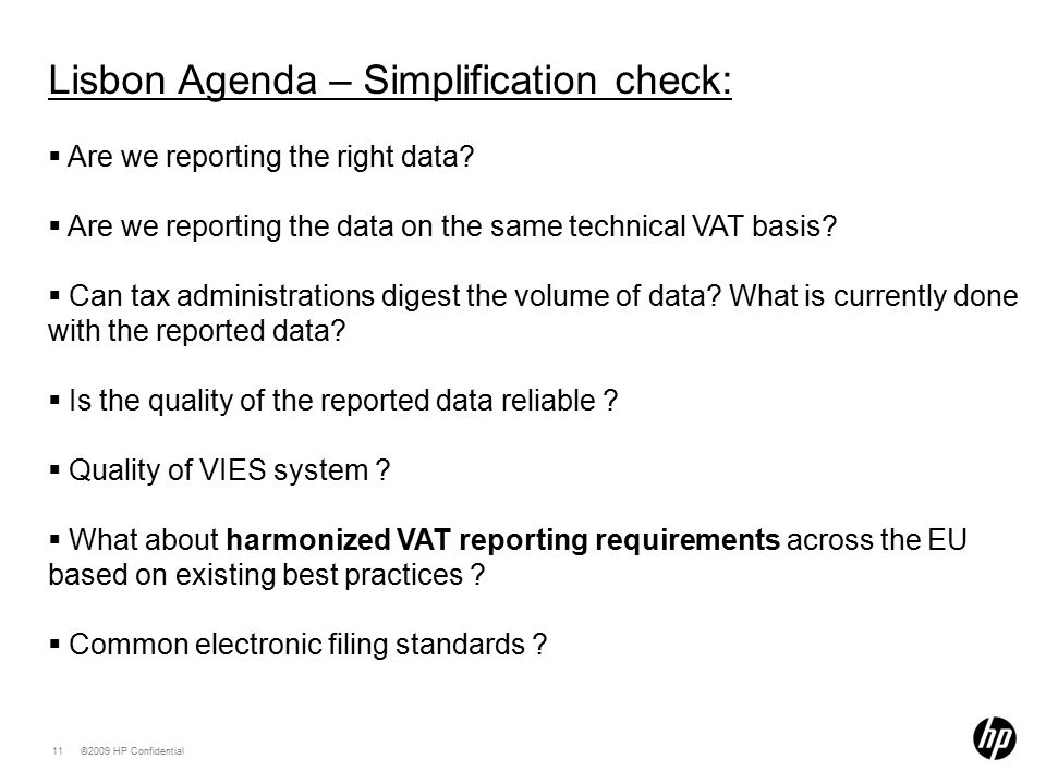 ©2009 HP Confidential11 Lisbon Agenda – Simplification check:  Are we reporting the right data.
