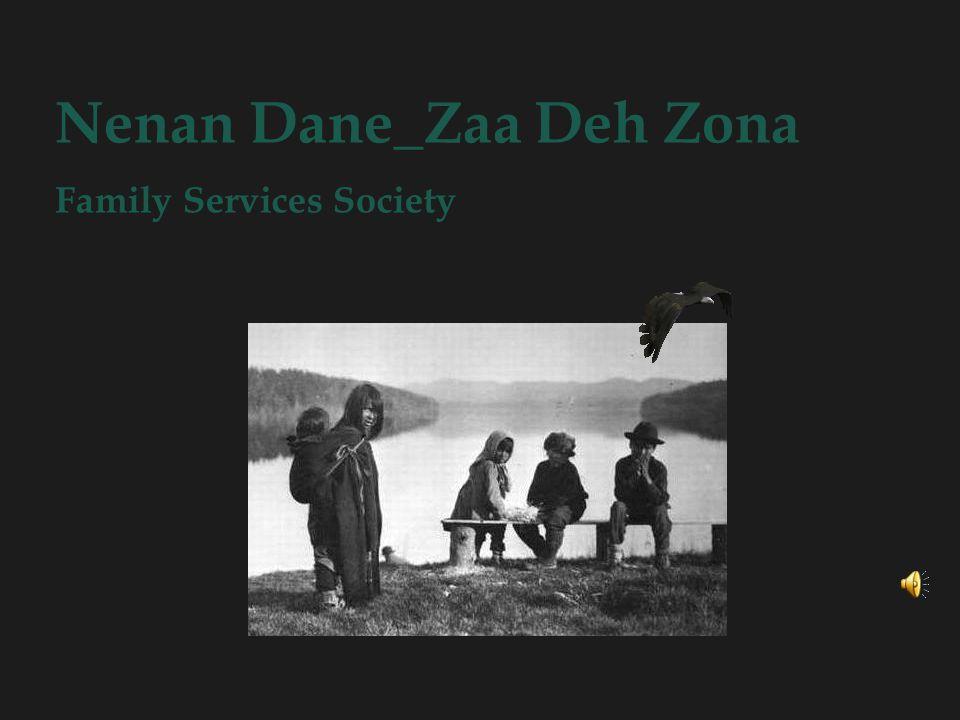 Nenan Dane_Zaa Deh Zona Family Services Society