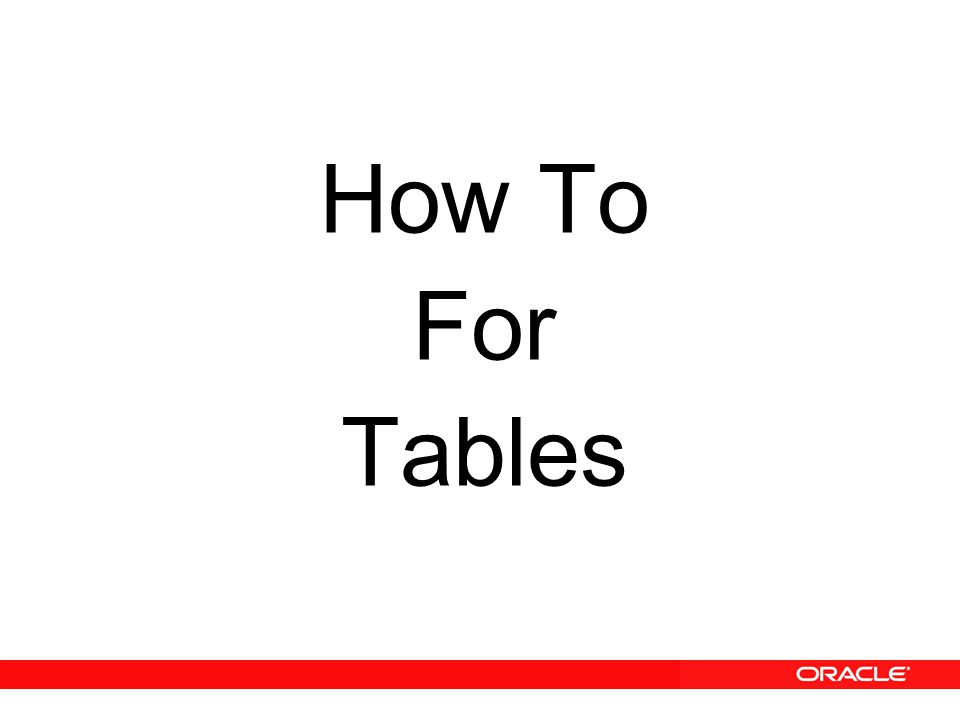 How To For Tables