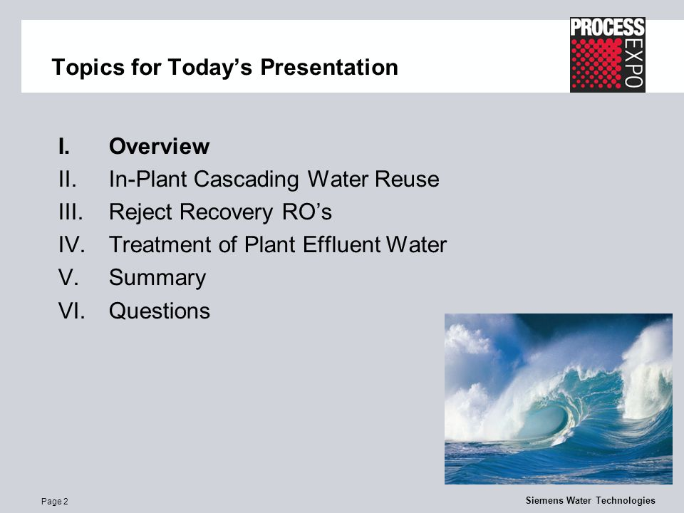 Page 2 Siemens Water Technologies Topics for Today's Presentation I.