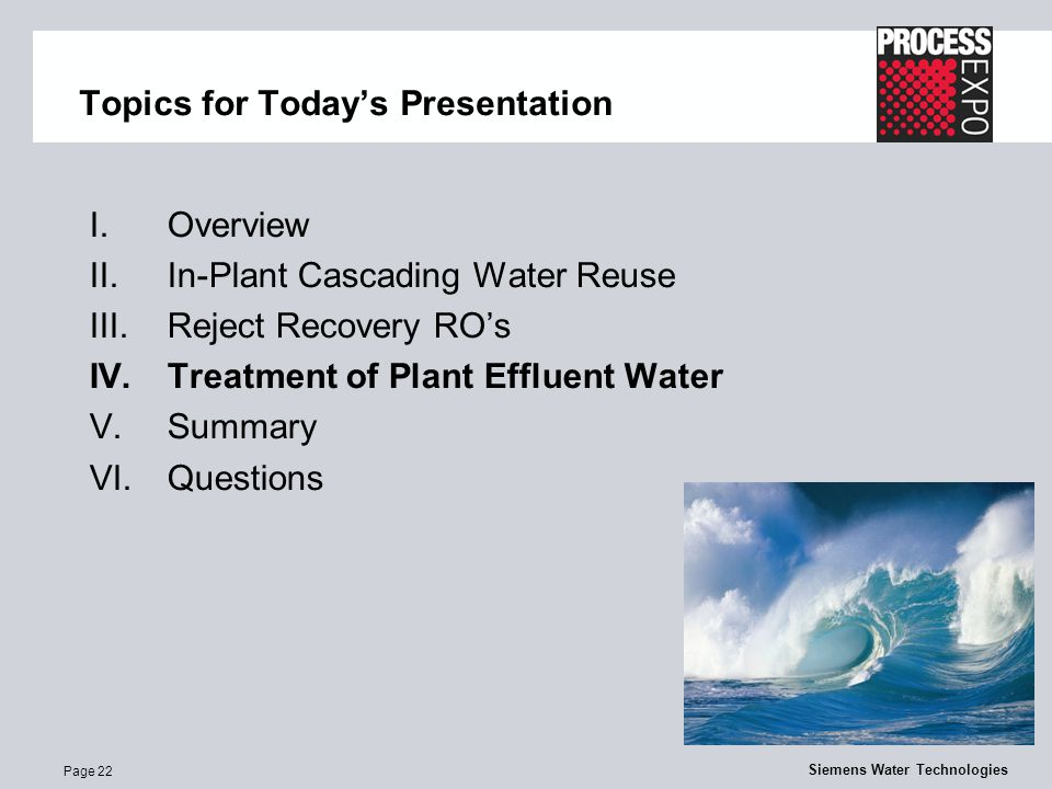 Page 22 Siemens Water Technologies Topics for Today's Presentation I.