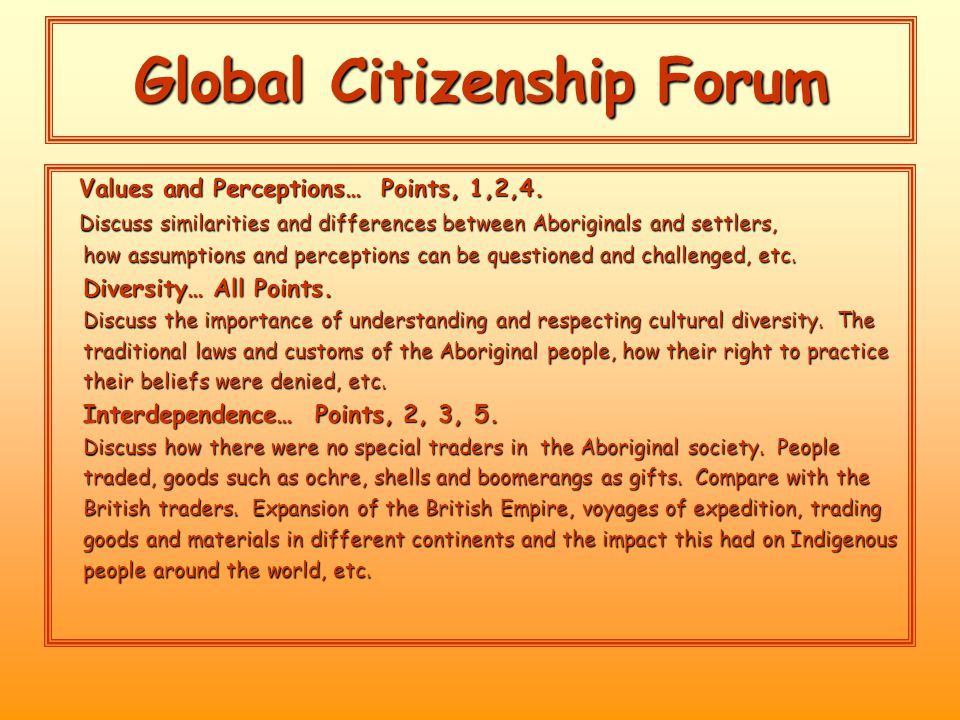 Global Citizenship Forum Values and Perceptions… Points, 1,2,4.