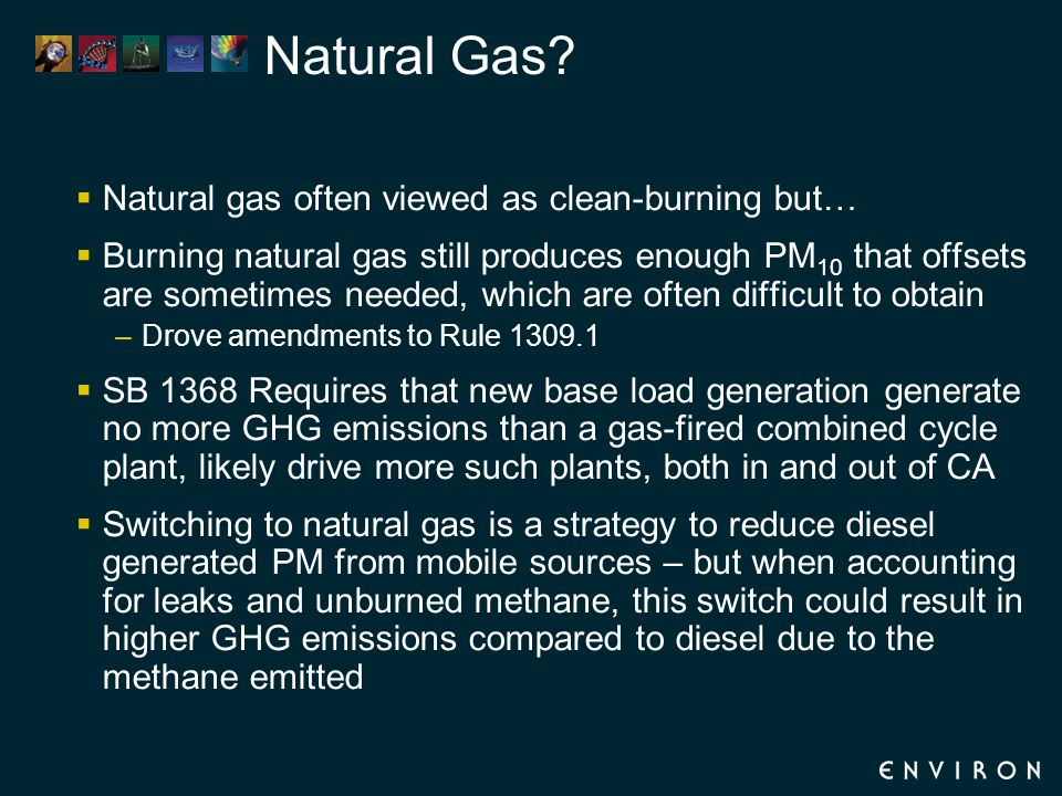 Natural Gas?  Natural gas often viewed as clean-burning but…  Burning natural gas still produces enough PM 10 that offsets are sometimes needed, whi