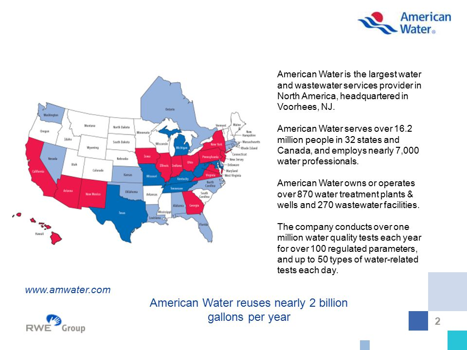 2 American Water is the largest water and wastewater services provider in North America, headquartered in Voorhees, NJ. American Water serves over 16.