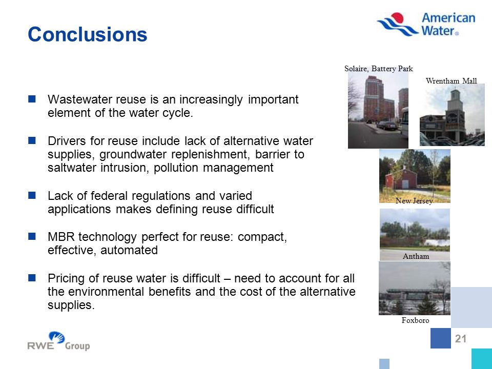 21 Conclusions Wastewater reuse is an increasingly important element of the water cycle. Drivers for reuse include lack of alternative water supplies,