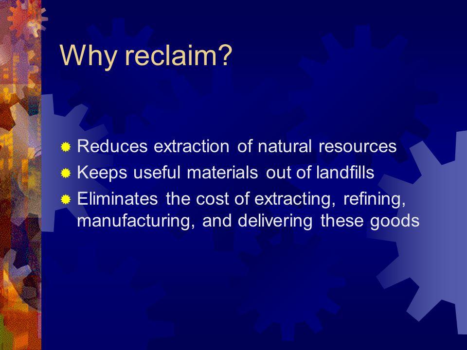 Why reclaim.
