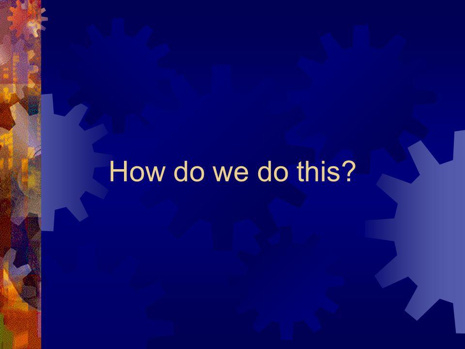 How do we do this