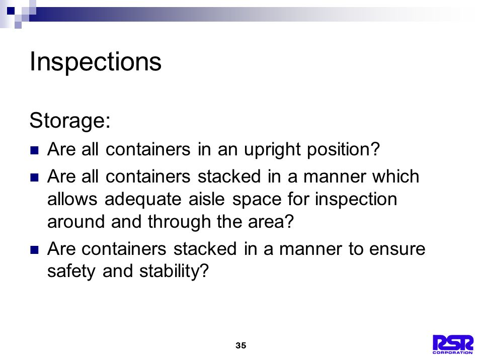35 Inspections Storage: Are all containers in an upright position.