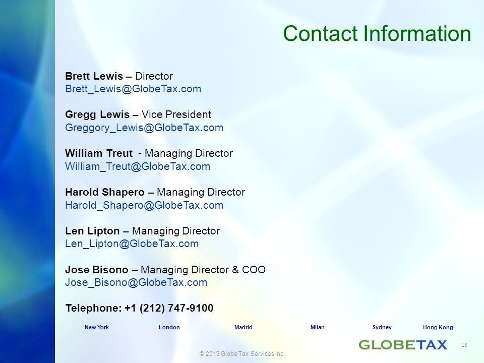 Brett Lewis – Director Brett_Lewis@GlobeTax.com Gregg Lewis – Vice President Greggory_Lewis@GlobeTax.com William Treut - Managing Director William_Tre