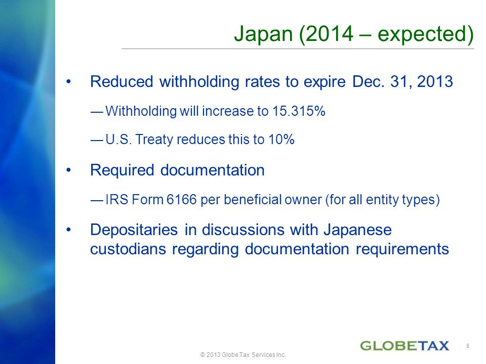 © 2013 Globe Tax Services Inc. Reduced withholding rates to expire Dec.