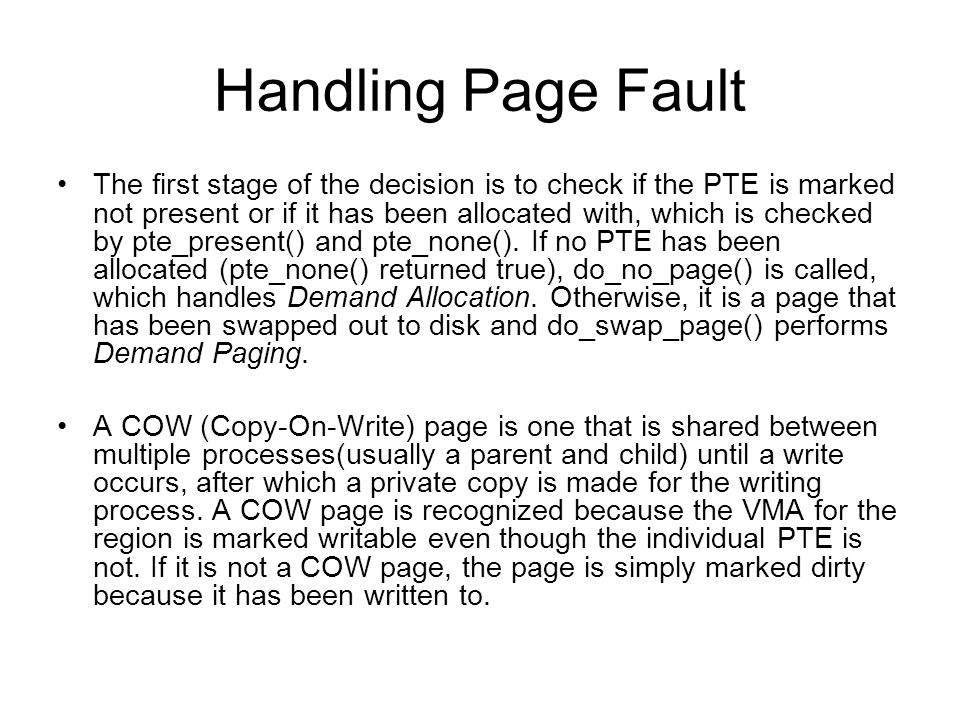 Handling Page Fault The first stage of the decision is to check if the PTE is marked not present or if it has been allocated with, which is checked by