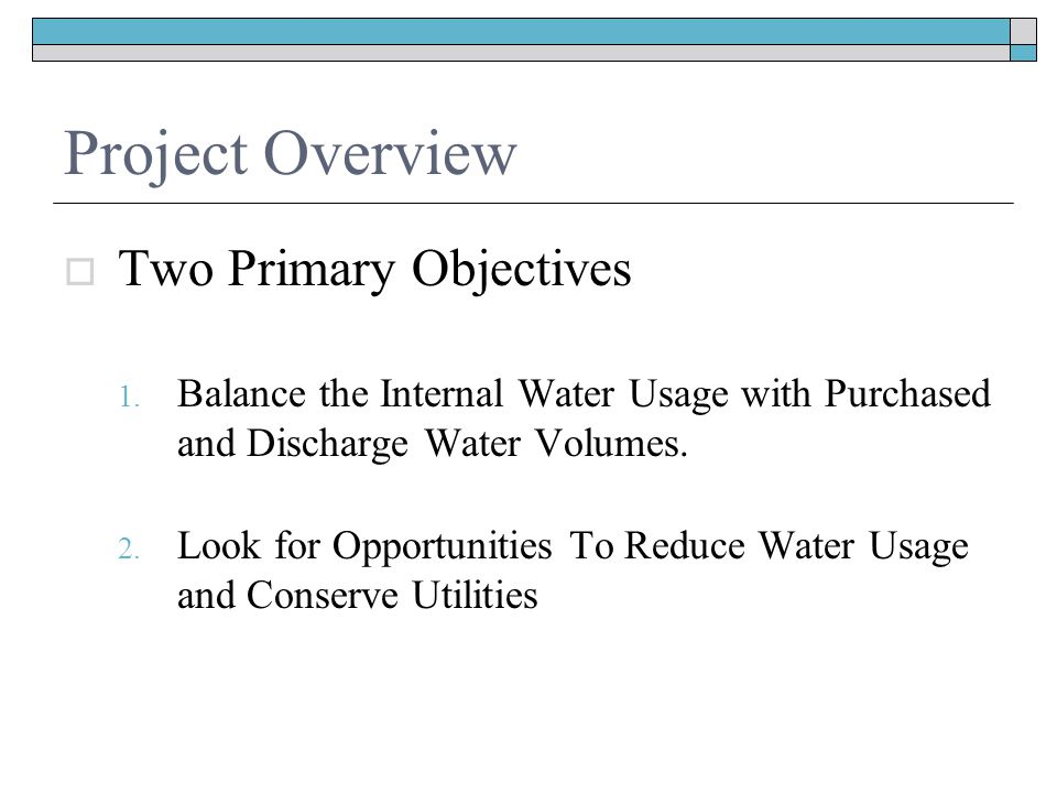 Project Overview  Two Primary Objectives 1.
