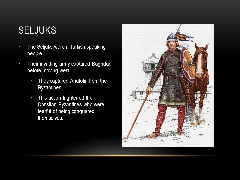 The Seljuks were a Turkish-speaking people.