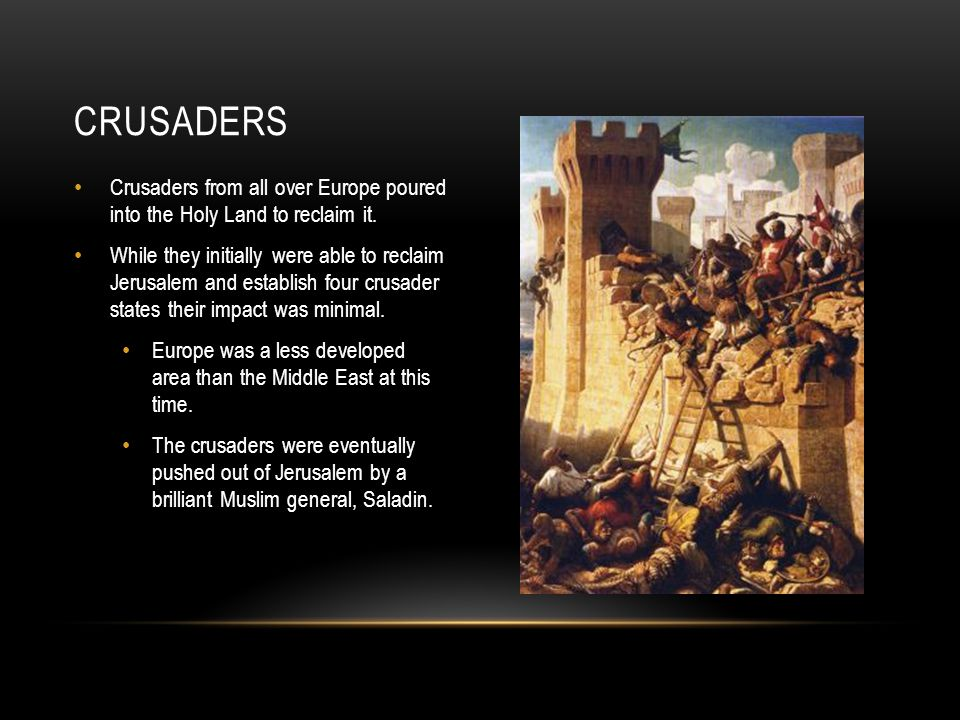 Crusaders from all over Europe poured into the Holy Land to reclaim it.