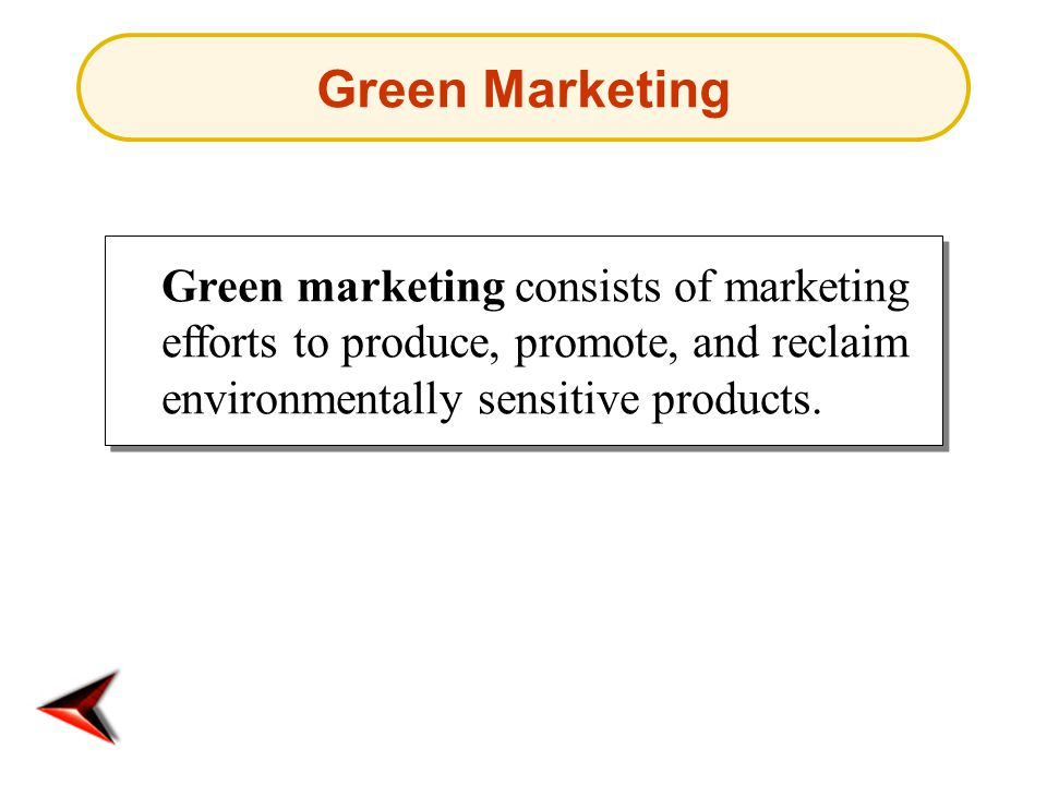 Green marketing consists of marketing efforts to produce, promote, and reclaim environmentally sensitive products.