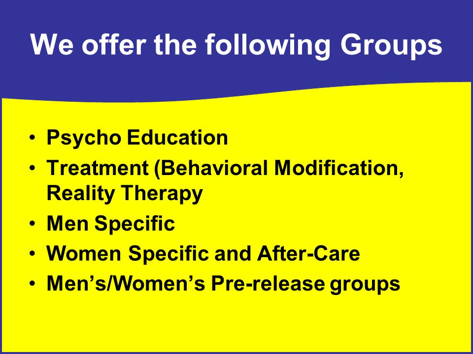 Services Provided Individual Counselling Pre-release programming Education and Treatment Modules Referrals to community inpatient and community outpat
