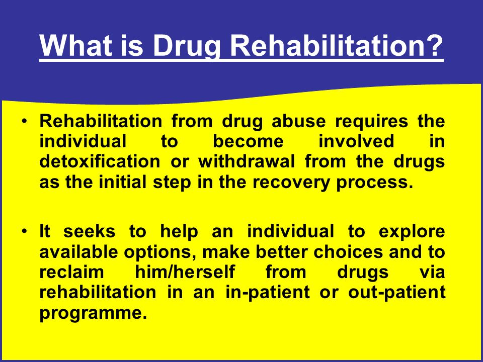 SOME HELPFUL DEFINITIONS What is Rehabilitation? Rehabilitation involves: Restoring a person to good health or a useful life through support, therapy