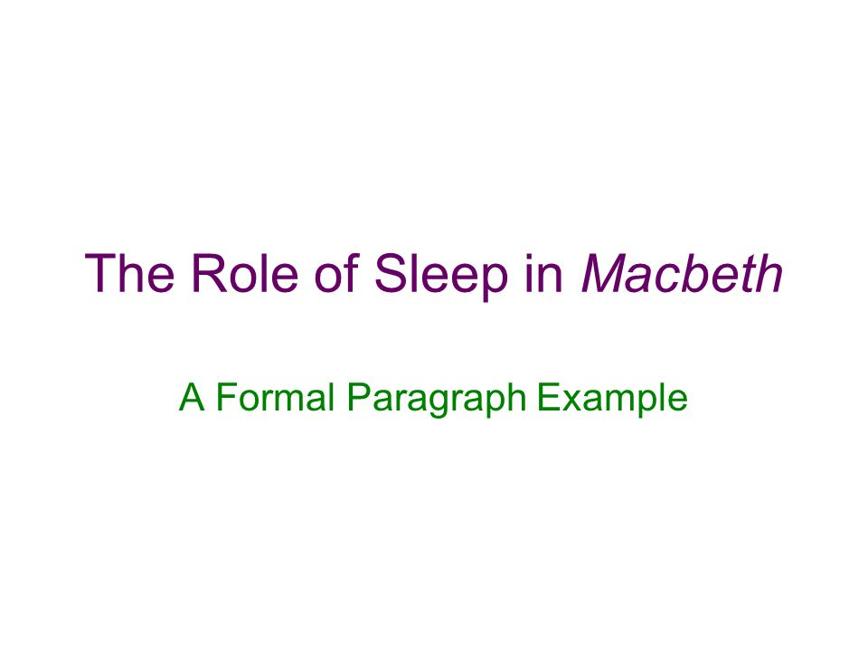The Role of Sleep in Macbeth A Formal Paragraph Example