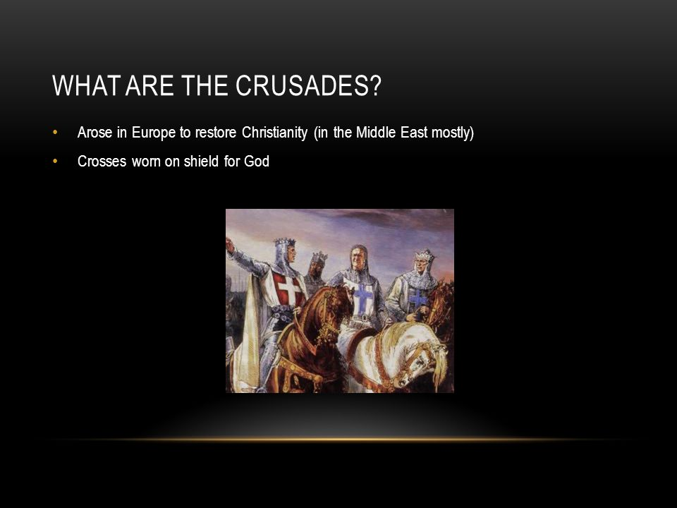 WHAT ARE THE CRUSADES.