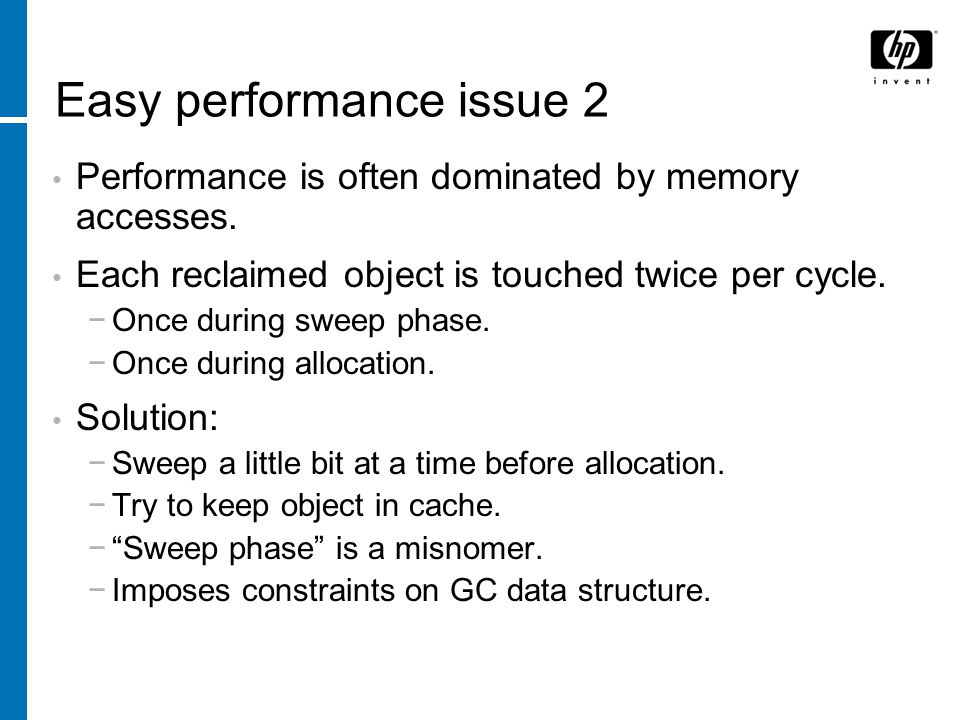 Easy performance issue 2 Performance is often dominated by memory accesses.