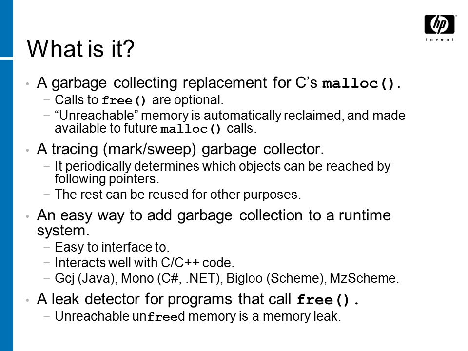 What is it. A garbage collecting replacement for C's malloc().