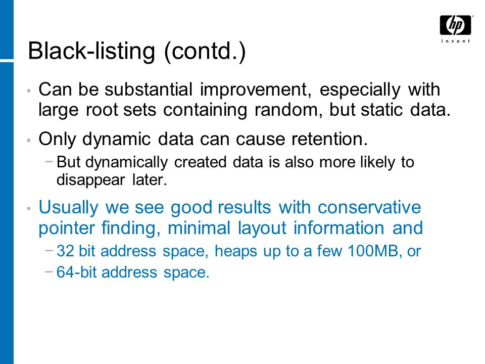 Black-listing (contd.) Can be substantial improvement, especially with large root sets containing random, but static data.