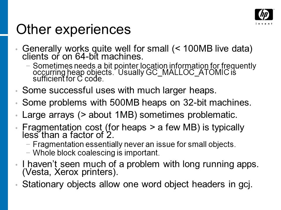 Other experiences Generally works quite well for small (< 100MB live data) clients or on 64-bit machines.