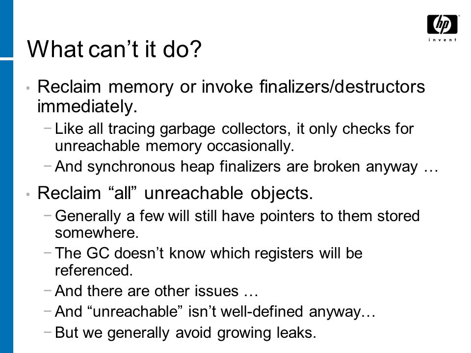 What can't it do. Reclaim memory or invoke finalizers/destructors immediately.