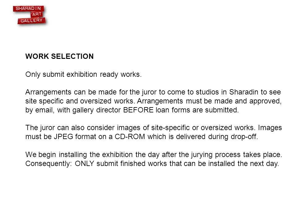 WORK SELECTION Only submit exhibition ready works.