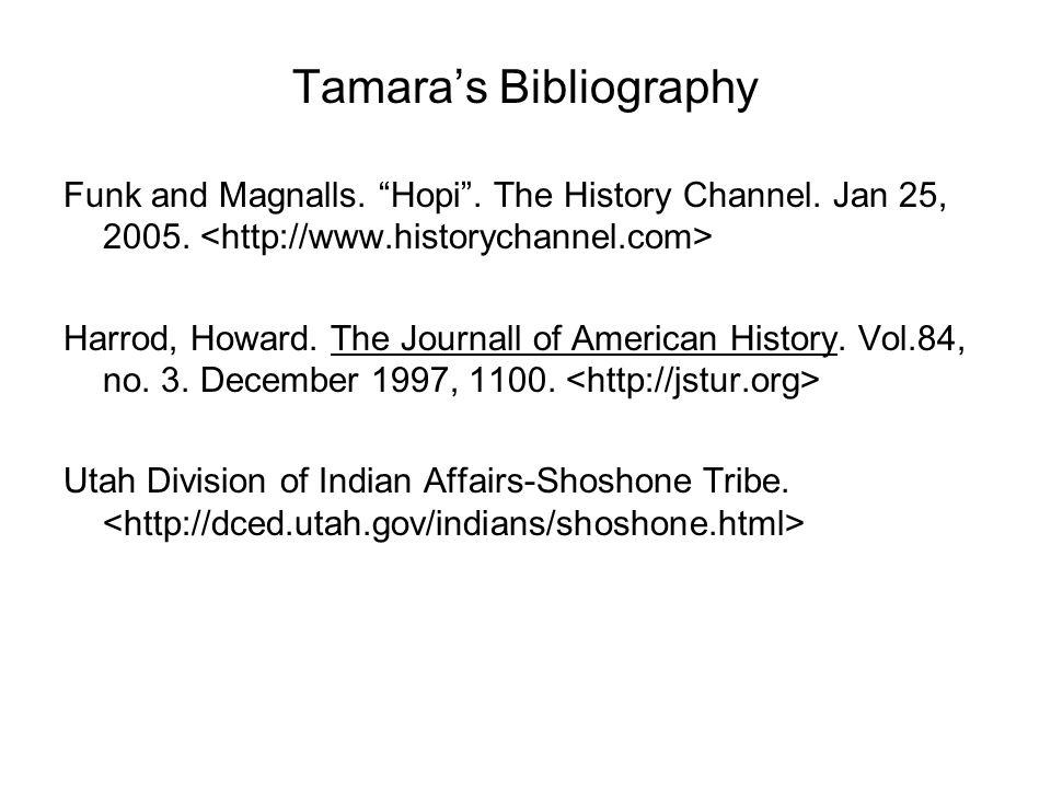 Tamara's Bibliography Funk and Magnalls. Hopi . The History Channel.