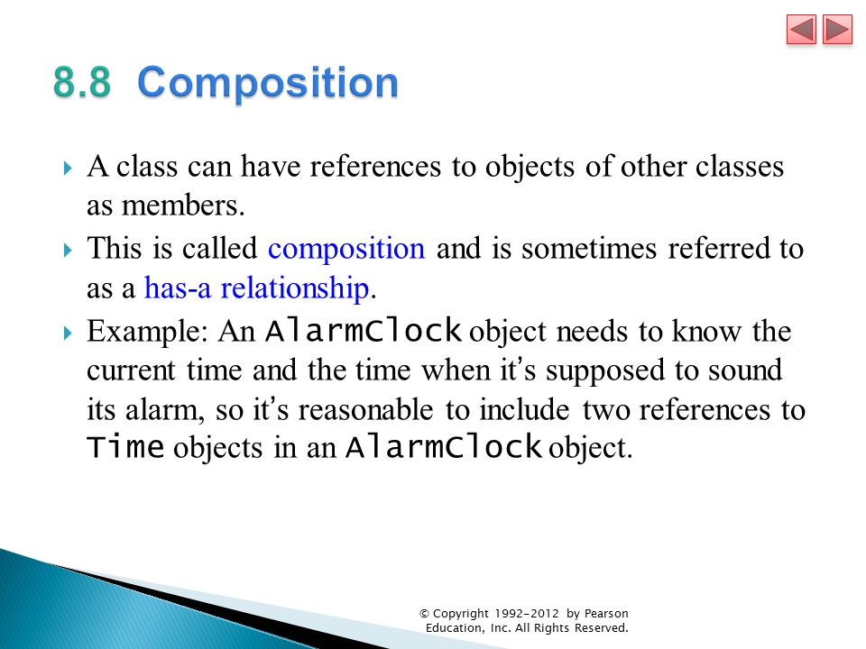  A class can have references to objects of other classes as members.  This is called composition and is sometimes referred to as a has-a relationshi