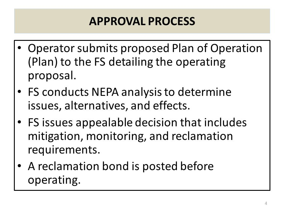 APPROVAL PROCESS Operator submits proposed Plan of Operation (Plan) to the FS detailing the operating proposal.