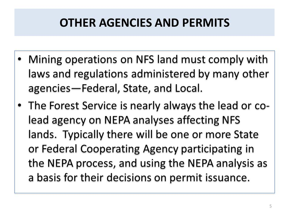 OTHER AGENCIES AND PERMITS Mining operations on NFS land must comply with laws and regulations administered by many other agencies—Federal, State, and Local.