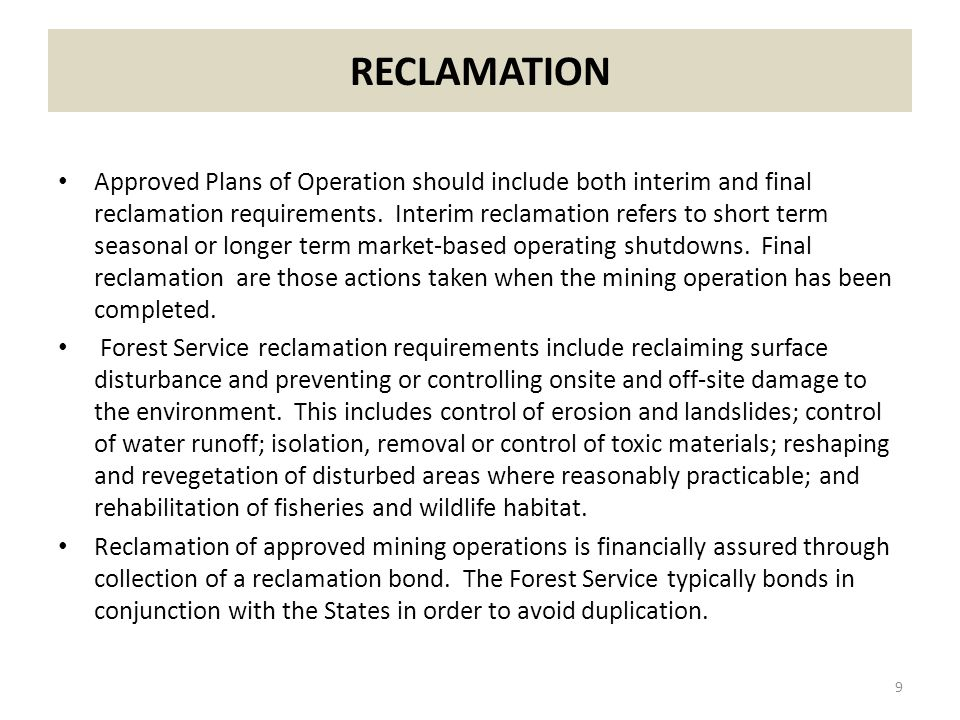 RECLAMATION Approved Plans of Operation should include both interim and final reclamation requirements.
