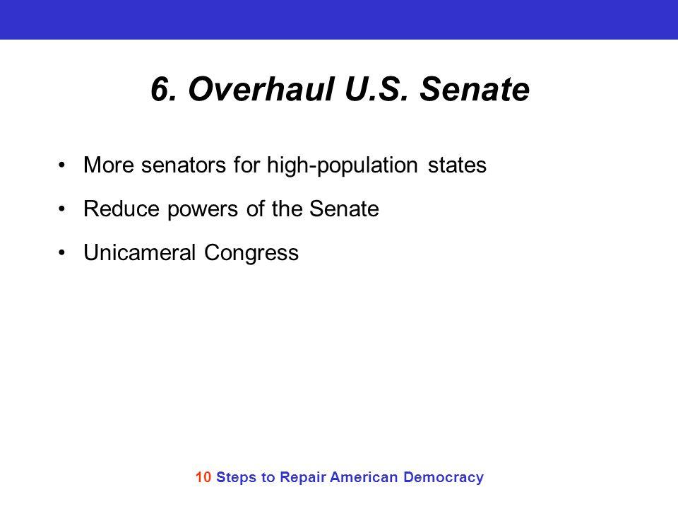 10 Steps to Repair American Democracy 6.Overhaul U.S.